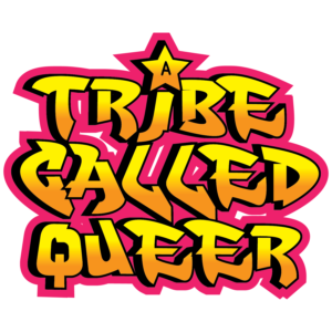 A Tribe Called Queer